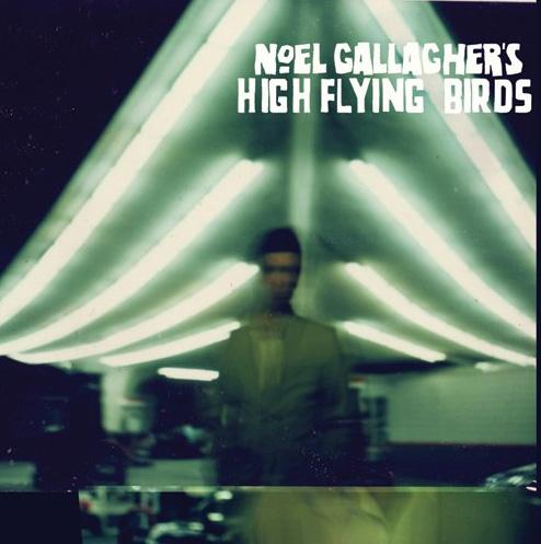 Noel Gallagher's High Flying Birds - 'Noel Gallagher's High Flying Birds'