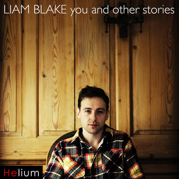 Liam Blake - 'You And Other Stories'