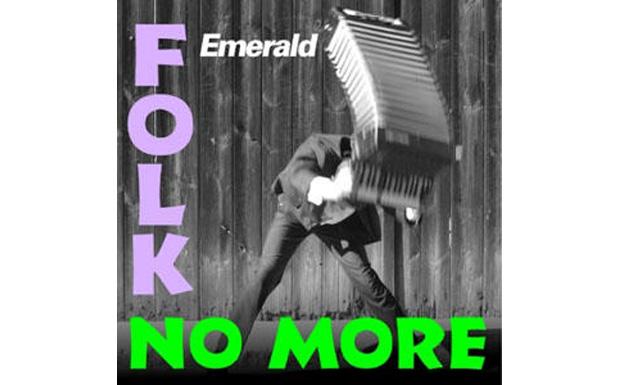 Und Emerald schwingen formschön das Akkordeon unter dem Motto 'Folk No More'.