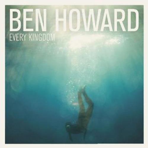 Ben Howard - 'Every Kingdom'