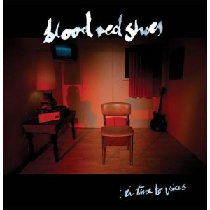 Blood Red Shoes - 'In Time To Voices'