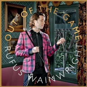 Rufus Wainwright - 'Out Of The Game'