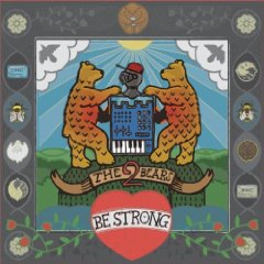 The 2 Bears - 'Be Strong'