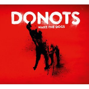 Donots - 'Wake The Dogs'