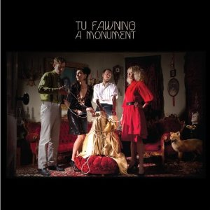 Tu Fawning - 'A Monument'