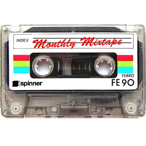 Spinner's Monthly Mixtape April