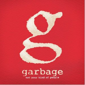 Garbage - 'Not Your Kind Of People'