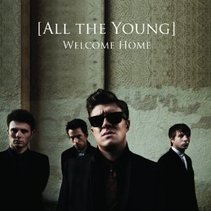 All The Young - 'Welcome Home'