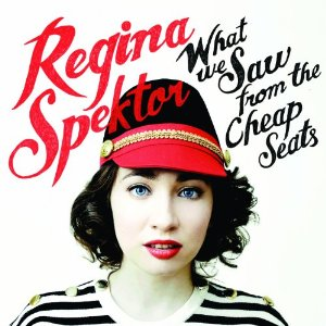 Regina Spektor - 'What We Saw From The Cheap Seats'