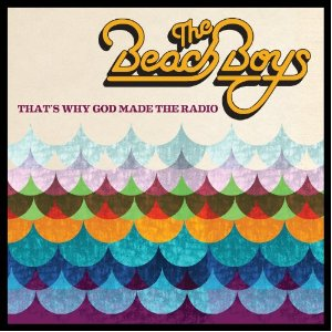 The Beach Boys - 'That's Why God Made The Radio'
