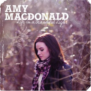 Amy Macdonald - 'Life Is A Beautiful Light'