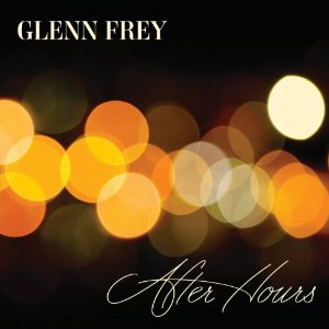 Glenn Frey - 'After Hours'