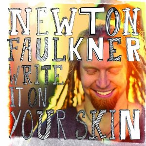 Newton Faulkner - 'Write It On Your Skin'