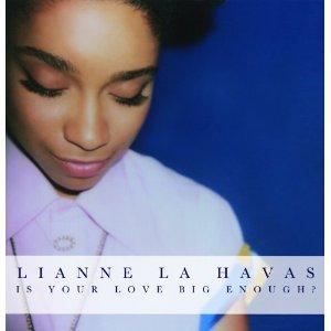 Lianne La Havas - 'Is Your Love Big Enough'