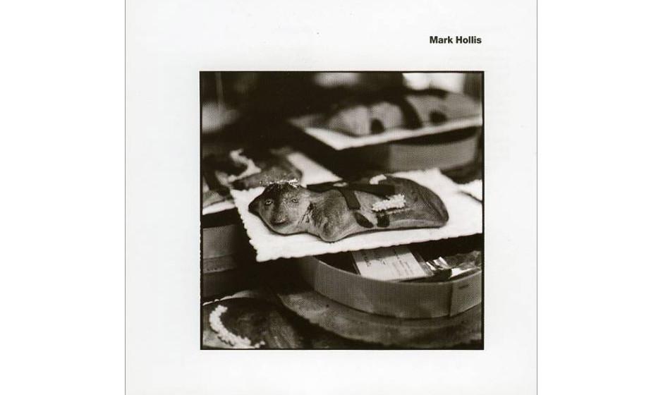 89. 'Mark Hollis' - Mark Hollis (Polydor, 1998) Es dauert 19 Sekunden bis zum ersten Ton von Mark Hollis' bis heute einzigem