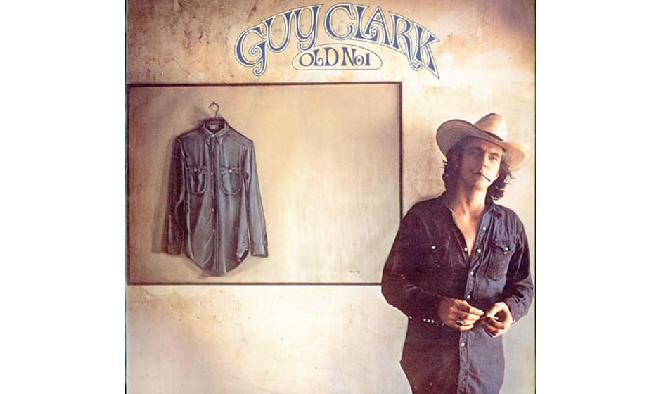94. 'Old No. 1' - Guy Clark (RCA, 1975) Texas schmeckte selten so lebensnah wie auf diesem großen Debüt. Dabei gelingt es G