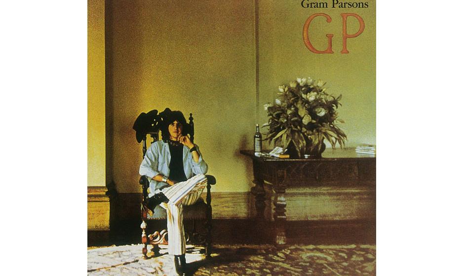 96. 'GP' - Gram Parsons (Reprise, 1973) Um Country gegen allen Zeitgeist noch mal funky werden zu lassen, hatte Gram Parsons