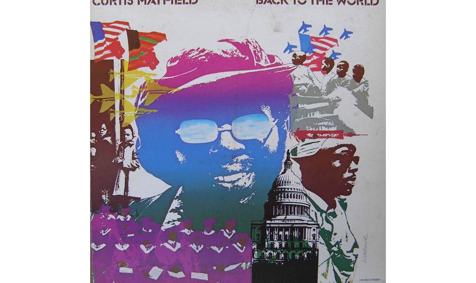 97. 'Back To The World' - Curtis Mayfield (Curtom, 1973) Im Titelsong spricht Curtis Mayfield nicht nur schwarzen Vietnam-Ver
