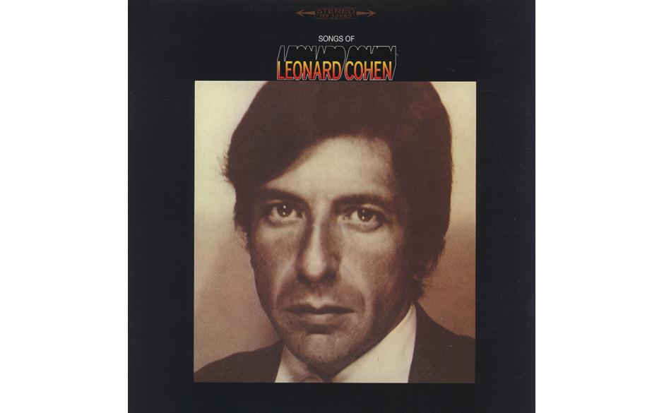 4. 'Songs Of Leonard Cohen' - Leonard Cohen (Columbia, 1967) Eine seltsame Tages- und Uhrzeit ist es, die Leonard Cohen mit s