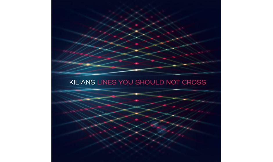 Kilians - 'Lines You Should Not Cross' (Grand Hotel van Cleef/Indigo)Der Autor dieser Zeilen hat mal böse B