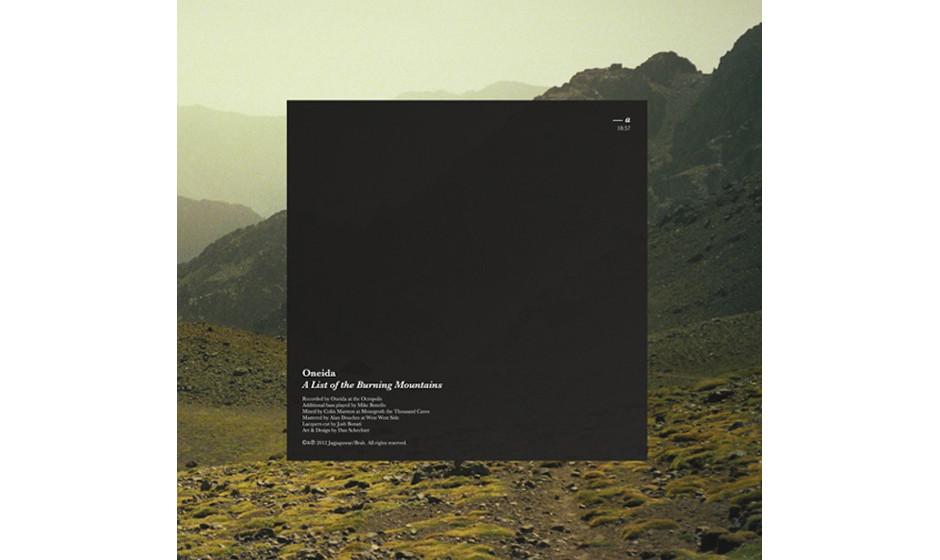 Oneida - 'A List Of Burning Mountains'  (Jagjaguwar/Cargo) Jochen Clemens sprach für unsere kommende Ausgabe mit der Band un