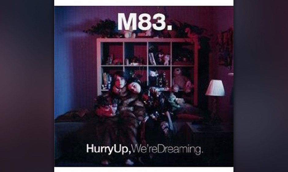 M83 - 'Hurry Up, We're Dreaming (Deluxe Edition)' (Naïve/Indigo) Das Album läuft in Version vom 17. Oktober 2011 im rdio-Pl