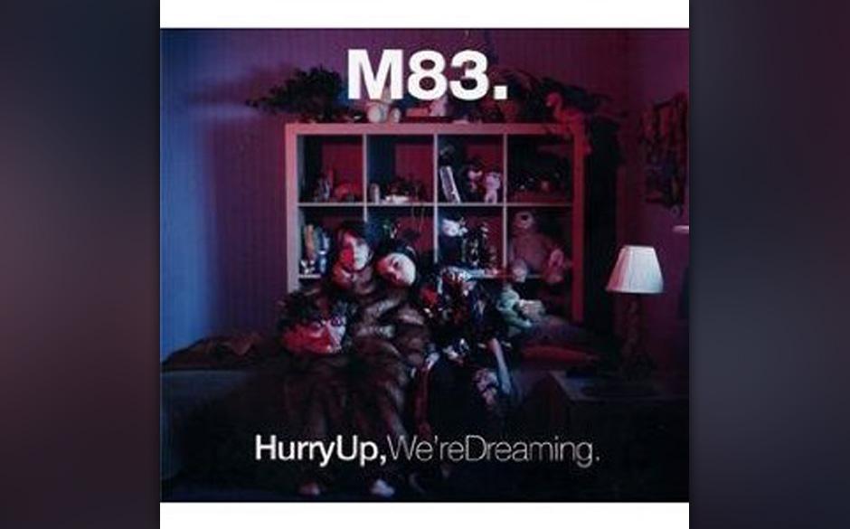 M83 - 'Hurry Up, We're Dreaming (Deluxe Edition)' (Naïve/Indigo) Das Album läuft in Version vom 17. Oktober 2011 im rdio-Pl