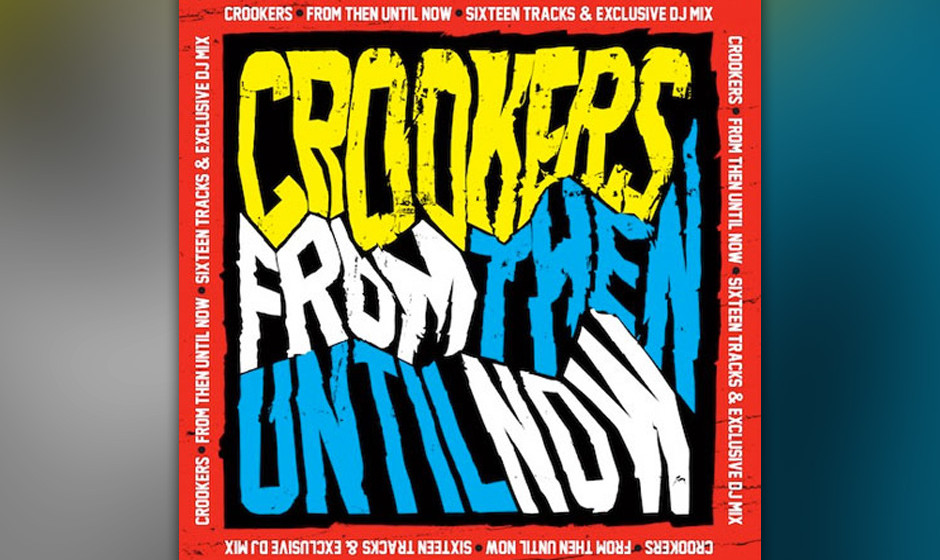 Crookers - 'From Then Until Now  Southern' (Fried/Rough Trade) Das Album läuft im rdio-Player.