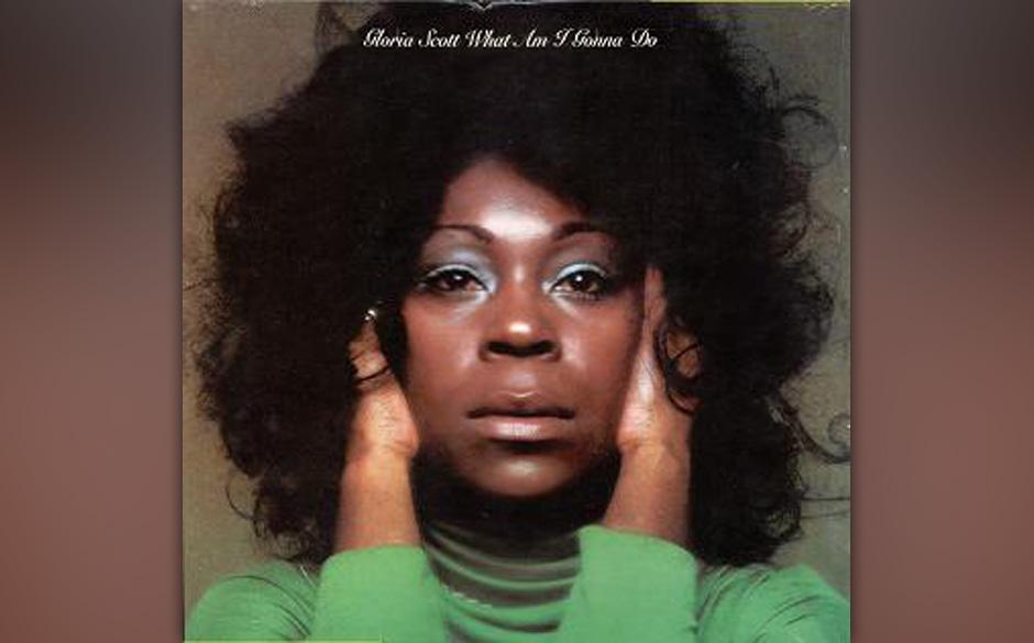 75. Gloria Scott  - 'What Am I Gonna Do' (Casablanca, 1974) Männer brachten Gloria Scott kein Glück. Die Texanerin wurde vo