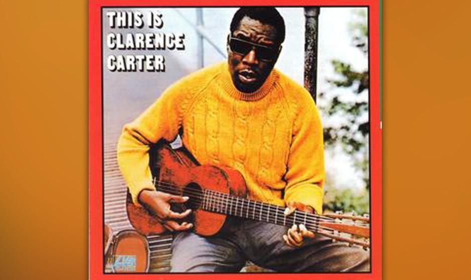 79. Clarence Carter - 'This Is' (Tartare, 1968) Sein schmutziger Witz stammt eindeutig aus dem Blues: