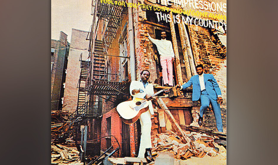 85. The Impressions - 'This Is My Country' (Curtom, 1968) Im Jahr 1968 tauschten Curtis Mayfield, Sam Gooden und Fred Cash ih