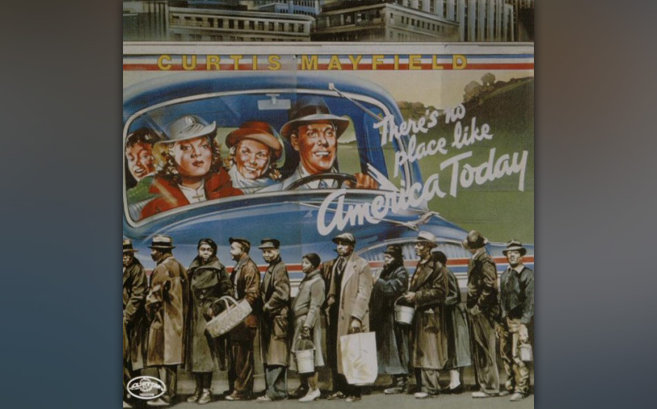 91. Curtis Mayfield - 'There's No Place Like America Today' (Curtom, 1975) Curtis Mayfields grimmigste Attacke gegen die so