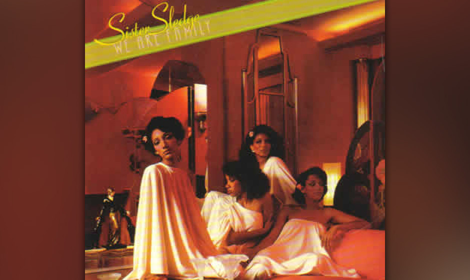94. Sister Sledge - 'We Are Family' (Cortillion, 1979) Eine der brillantes-ten Platten der Disco-Ära. Von Nile Rodgers und B