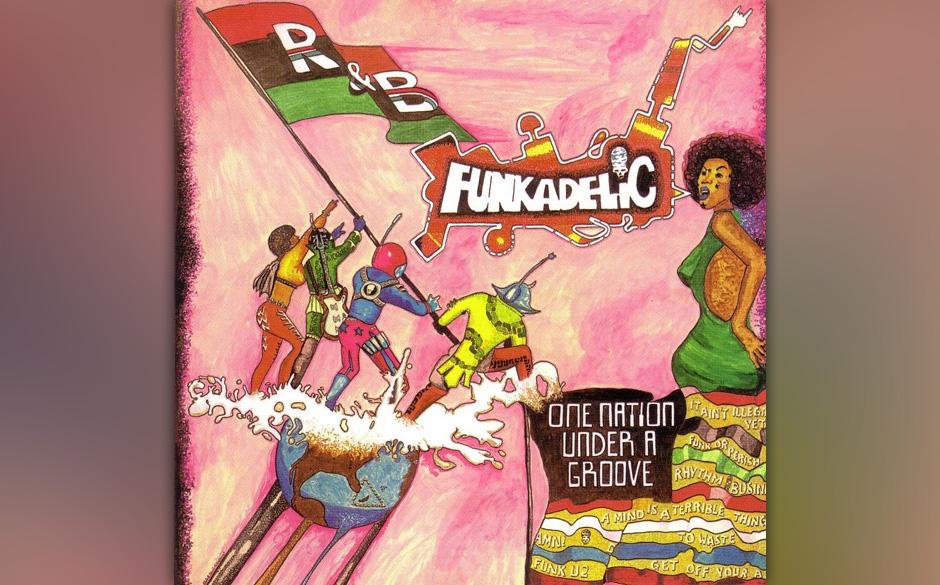 99. Funkadelic - 'One Nation Under A Groove' (Warner, 1978) Wenn Gott ein Groove ist, dann dieser. Der pumpende, hypnotische,