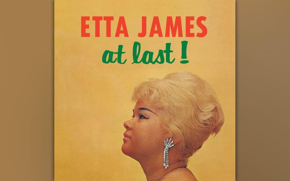 65. Etta James - 'At Last!'  (Argo, 1961) Etta James gehörte zweifellos zu den besten Soul-Sängerinnen. Sie verfügte nicht