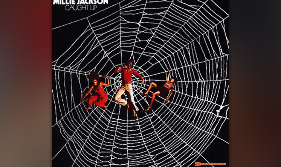 68. Millie Jackson - 'Caught Up' (Southbound, 1974) Der wohl eindrucksvollste Songzirkel über das Fremdgehen stammt von Mill
