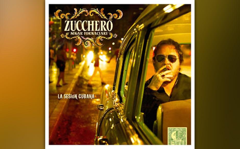 Zucchero - 'Sugar Fornaciari - La Sesiòn Cubana'  (Polydor / Universal) Mhh, diese Italiano-Tom Jones-Nummer kann es einem e