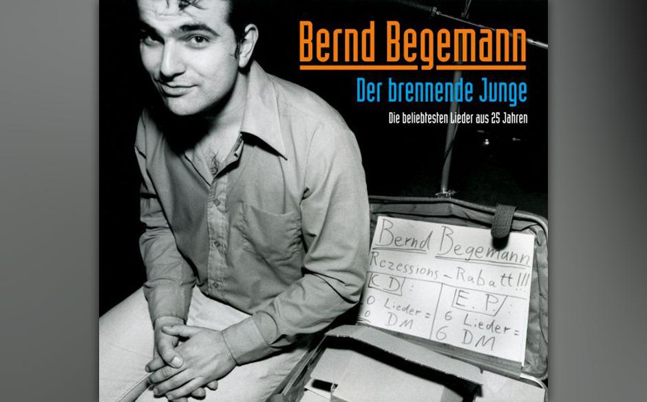 Bernd Begemann - 'Der brennende Junge - Die beliebtesten Lieder aus 25 Jahren' (Tapete/Indigo) Na nu, Bernd Begemann schon wi