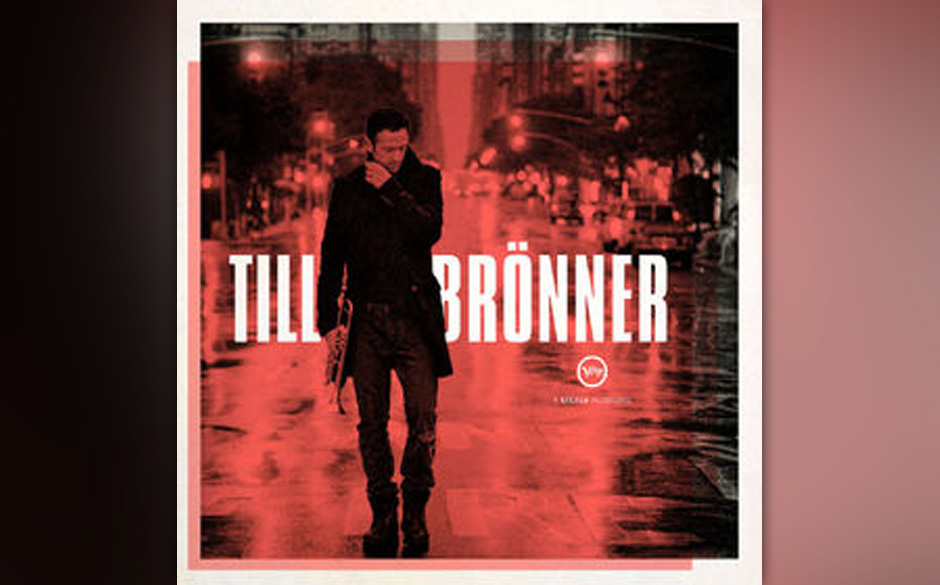 Till Brönner - 'Till Brönner' (Verve/Universal Classics & Jazz/Universal) Till Brönner hat sich schon vor etlichen Jahren