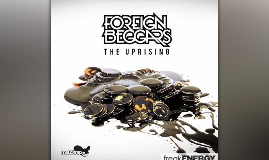 Foreign Beggars  -'The Uprising' (Mau5trap/Rough Trade) Foreign Beggars vereinen HipHop und Dubstep mit einer Leichtigkeit, d