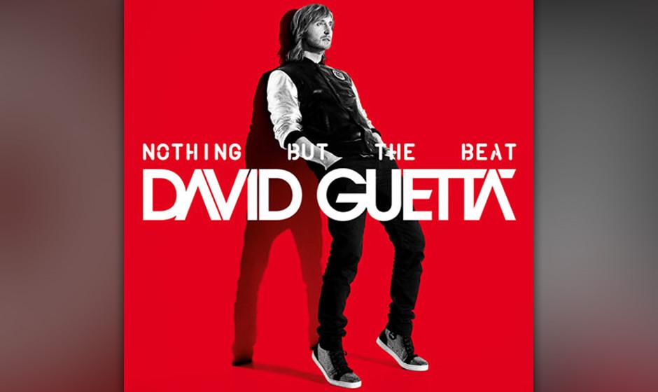 David Guetta - 'Nothing But The Beat' (Ultimate Virgin/EMI) Niemand, ja wirklich niemand hat mehr getan, um EMD ins Pop-Unive