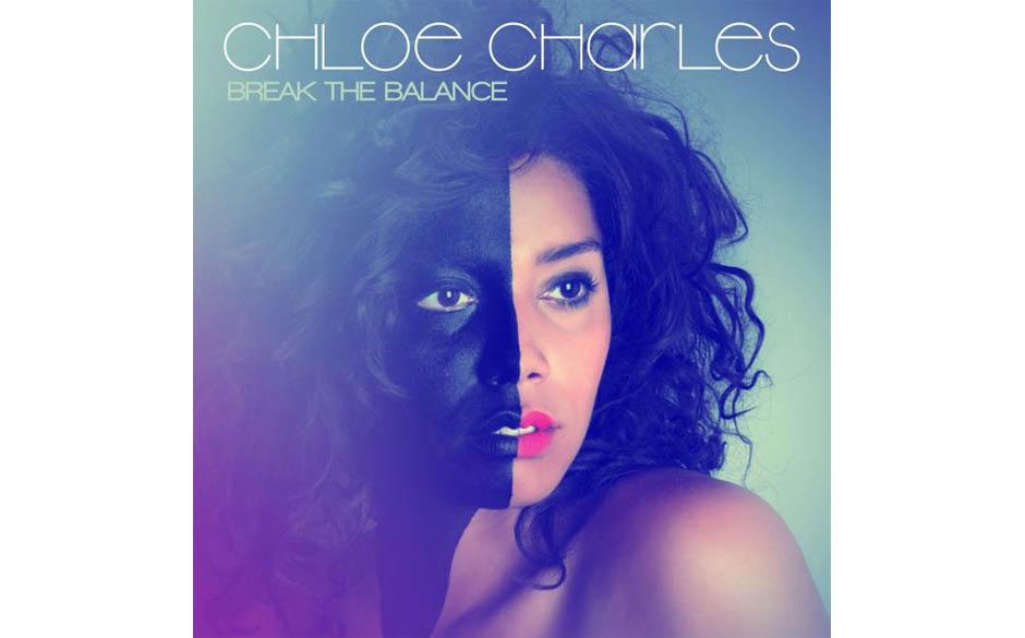 Chloe Charles - 'Break The Balance'  (Make My Day Records) 'Julian Lennons Stiefschwester singt eigenwillig kolorierte Songwr