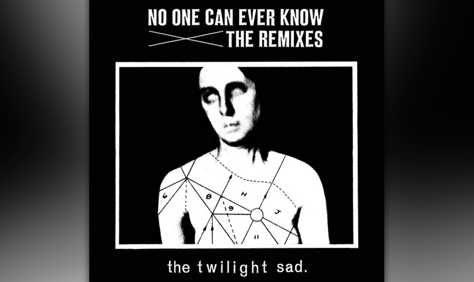 The Twilight Sad - 'No One Can Ever Know - The Remixes' (Fat Cat/Rough Trade) Das darf man jetzt bitte nicht verwechseln: The