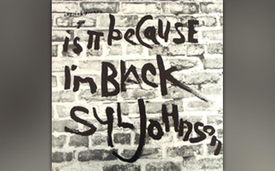 42. Syl Johnson  - 'Is It Because I'm Black' (Twilight, 1970) Allein der Titelsong! Siebeneinhalb Minuten schwermütig schl