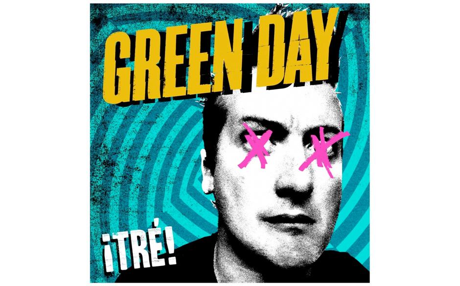 Green Day- 'Tré!' (Reprise/Warner) Jetzt haben sie die drei voll gemacht: Green Day präsentieren trotz 'angeschlagenem' Sä