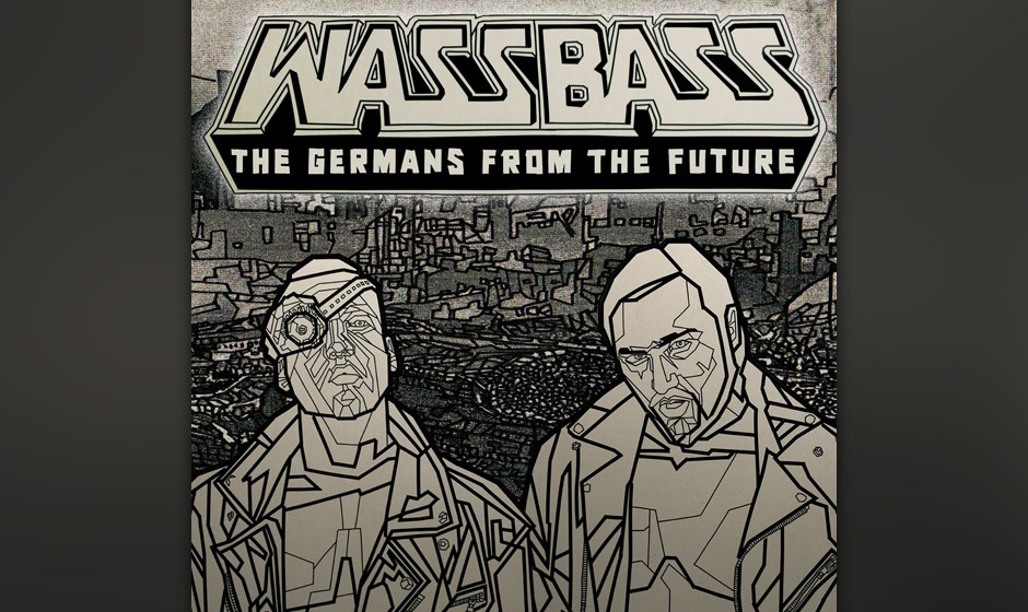 WassBass - 'The Germans From The Future' (Beat The Rich!/UDR/Universal) Grzegorz Olszówka und K.I.Z.-Mitglied Nico Seyfrid p
