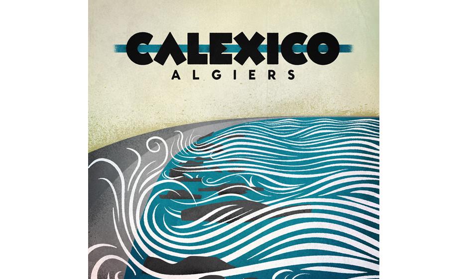 12. Calexico: 'Algier'