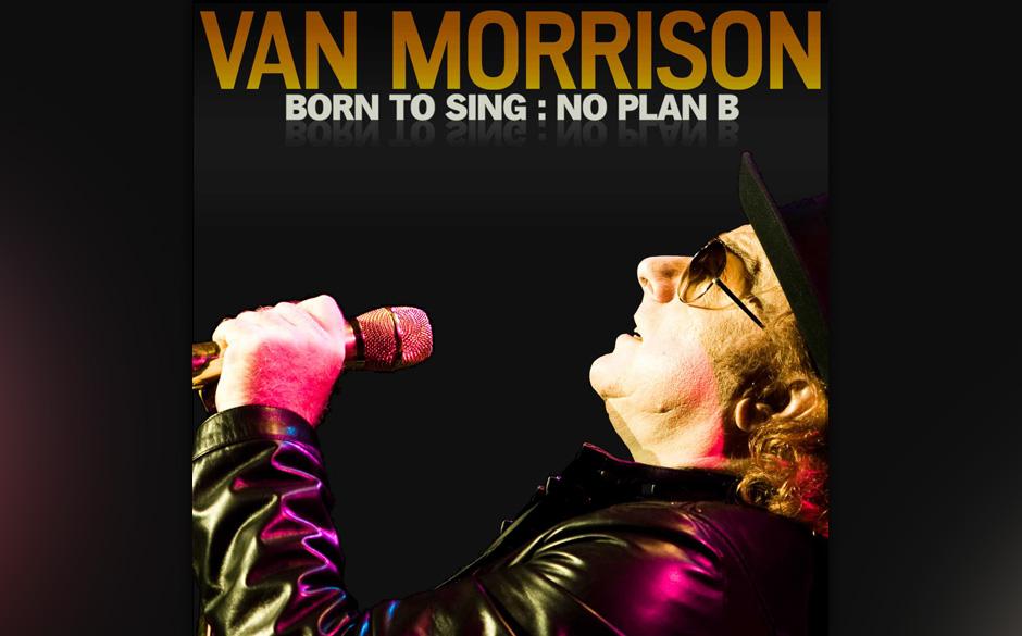 8. Van Morrison: 'Born To Sing: No Plan B'