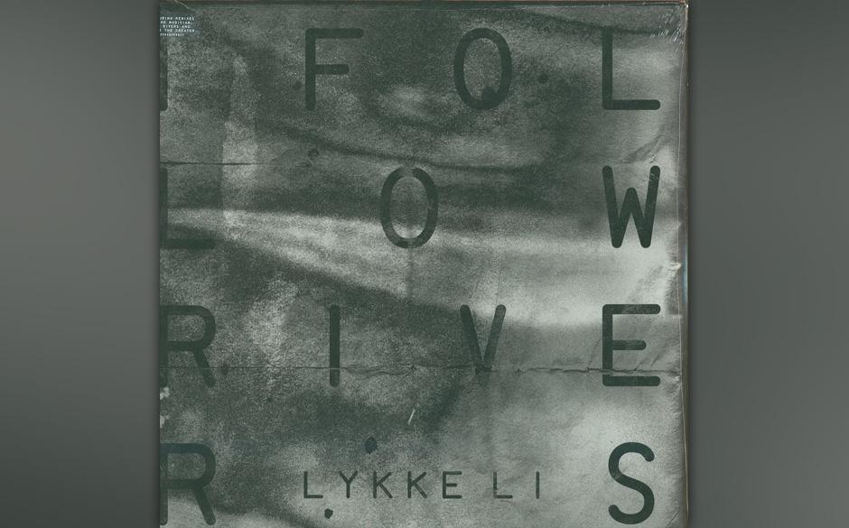 10. Lykke Li: 'I Follow Rivers'