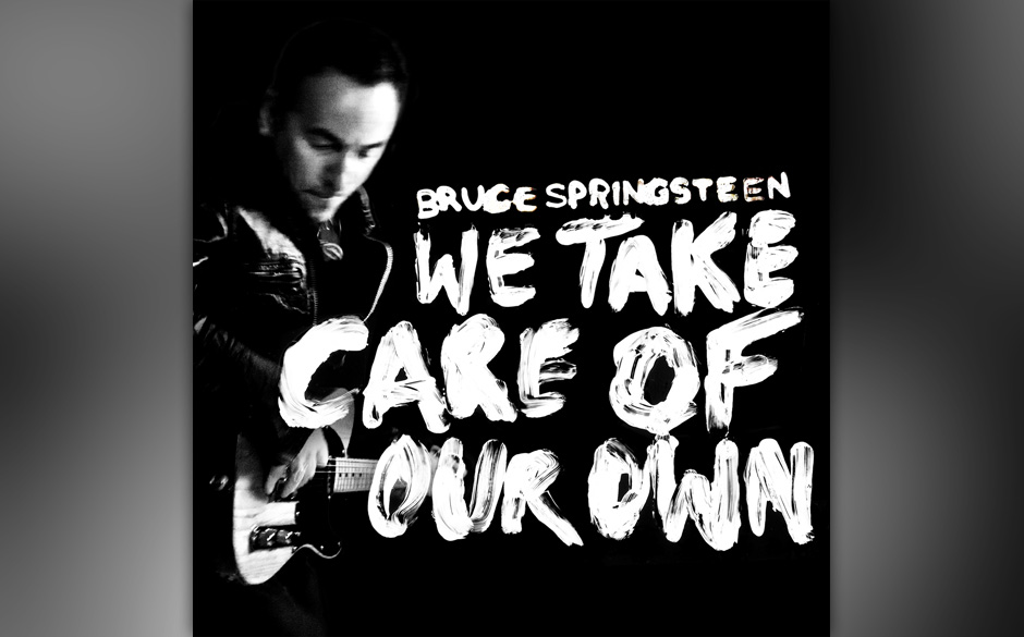 13. Bruce Springsteen: 'We Take Care Of Our Own'